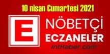 10 nisan Cumartesi 2021 Nöbetçi Eczane nerede, size en yakın Eczaneler listesi