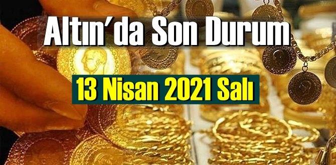 13 Nisan Salı 2021 Bankalar ve serbest piyasa'da Tam,Gram ve Çeyrek Altın fiyatları