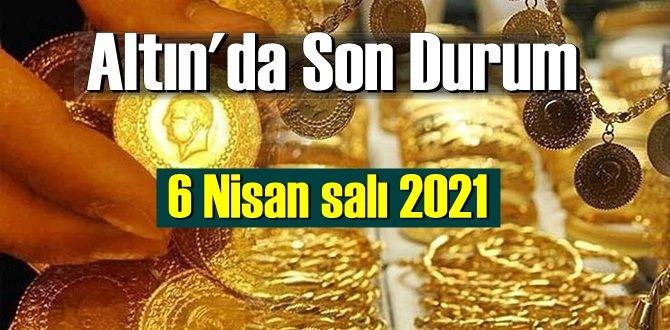 6 Nisan salı 2021 Bankalar ve serbest piyasa'da Tam,Gram ve Çeyrek Altın fiyatları
