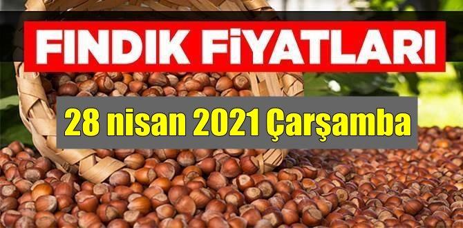 28 nisan 2021 Çarşamba Türkiye günlük Fındık fiyatları, Fındık bugüne nasıl başladı