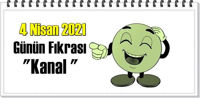 Günün Komik Fıkrası – Kanal / 4 Nisan 2021
