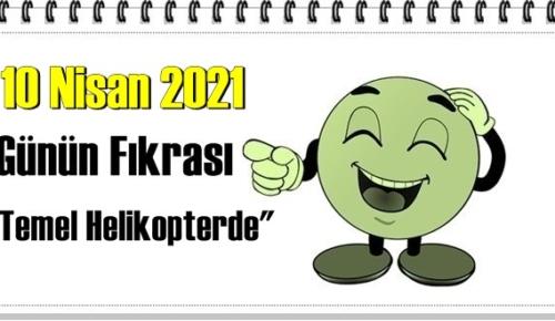 Günün Komik Fıkrası – Temel Helikopterde/ 10 Nisan 2021