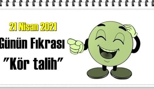 Günün Komik Fıkrası – Kör talih/ 21 Nisan 2021