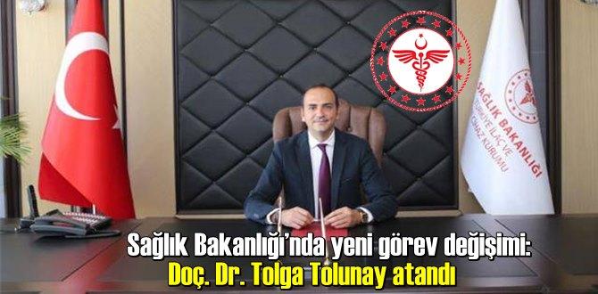 Sağlık Bakanlığı'nda yeni görev değişimi: Doç. Dr. Tolga Tolunay atandı