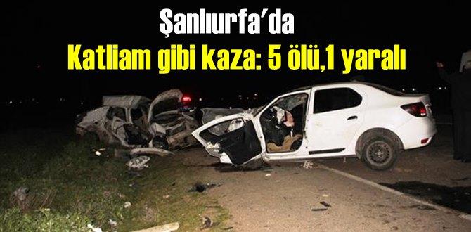 Şanlıurfa - Akçakale karayolunda İki otomobil çarpıştı 5 kişi öldü, 1 kişi yaralandı!