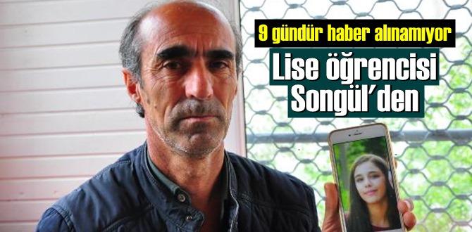 Bir Baba'nın yardım bekleyişi: 16 yaşındaki Kızım Songül 9 gündür kayıp!