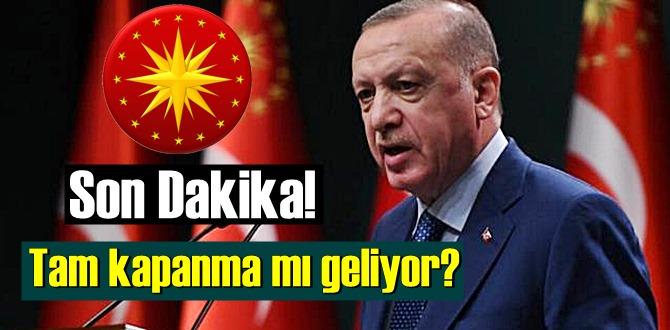 Cumhurbaşkanı Erdoğan:açıklamalarda bulundu! Bayram'da tam kapanma mı geliyor!