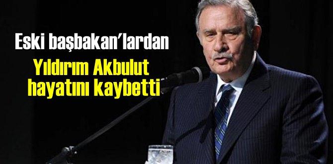 Eski başbakan'lardan Yıldırım Akbulut (85) hayatını kaybetti!