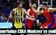Fenerbahçe CSKA Moskova'ya 78-67 yenildi!