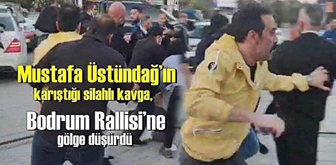 Mustafa Üstündağ'ın karıştığı silahlı kavga, Bodrum Rallisi'ne gölge düşürdü