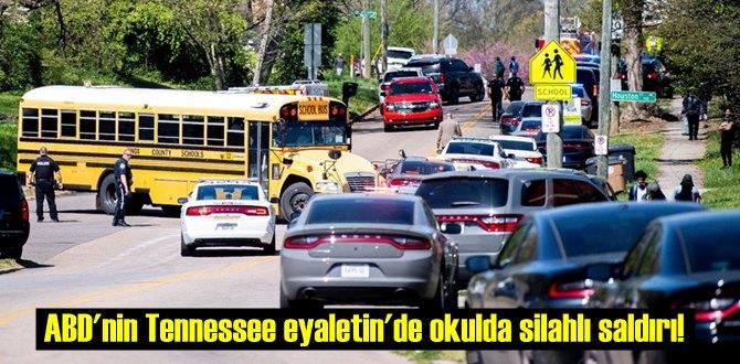 ABD'nin Tennessee eyaletin'de okulda silahlı saldırı!