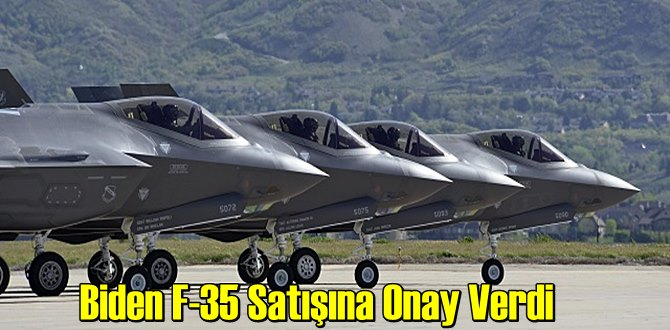 Türkiye'ye verilmeyen F-35'lerin Satışı, Bakın Biden Kime Onay Verdi!