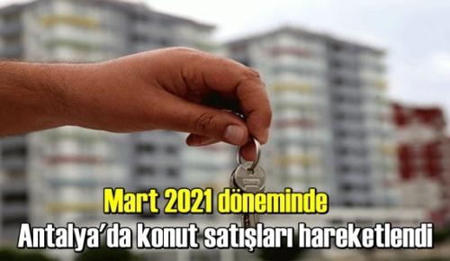 Mart 2021 döneminde Antalya'da konut satışları hareketlendi