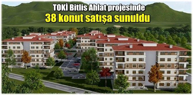 TOKİ Bitlis Ahlat projesinde 38 konut satışa sunuldu
