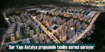Sur Yapı Antalya projesinde teslim süreci sürüyor