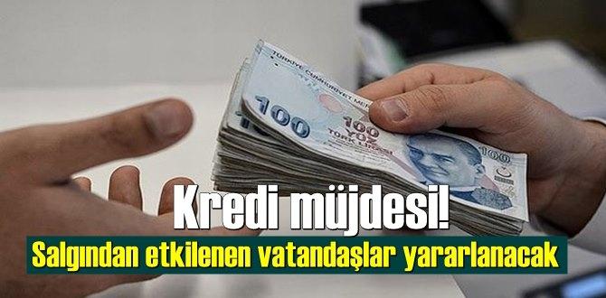 Salgından etkilenen vatandaşlar için Kredi fırsatı!