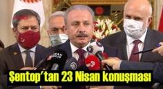 TBMM Başkanı Mustafa Şentop'tan 23 Nisan konuşması