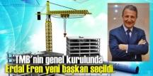 TMB'nin genel kurulunda Erdal Eren yeni başkan seçildi.