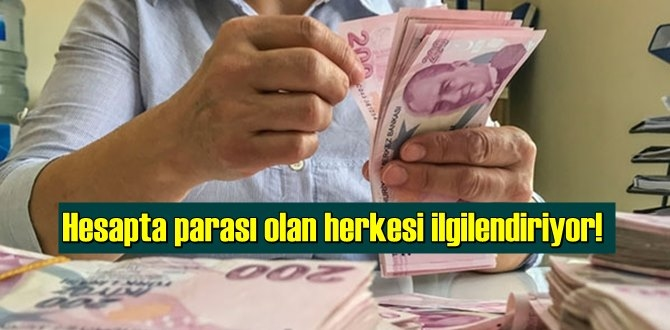 Resmi Gazete'de yayımlandı ! Hesapta parası olan herkesi ilgilendiriyor!