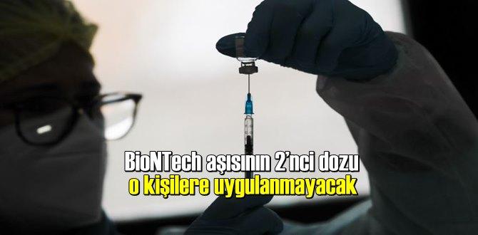 BioNTech aşısının 2'nci dozu o kişilere uygulanmayacak