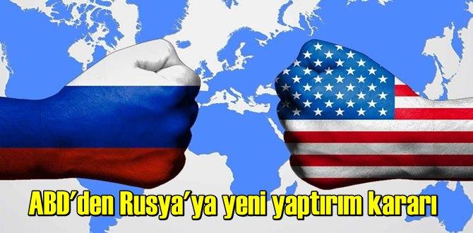 ABD'den Rusya'ya yönelik yeni yaptırımlar!