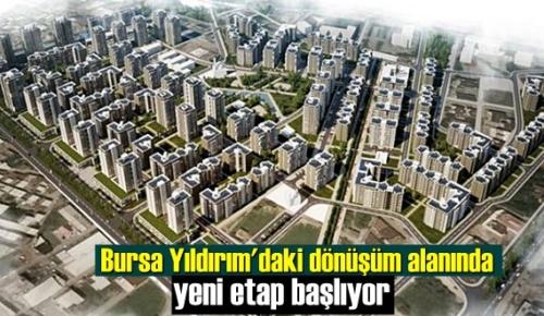 Bursa Yıldırım'daki dönüşüm alanında yeni etap başlıyor