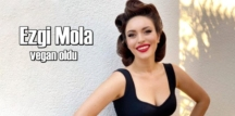 Ezgi Mola, radikal bir karar alarak Vegan oldu!
