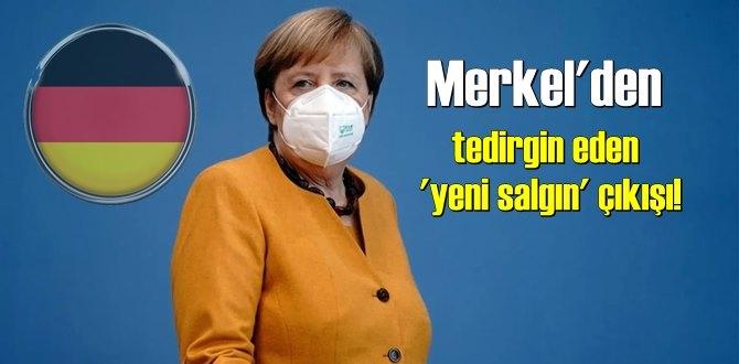 Merkel'den üçüncü dalga açıklaması:Virüsü birlikte yeneceğiz!