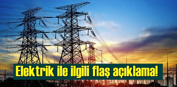 Elektrik ile ilgili flaş açıklama!