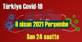 8 nisan 2021 Perşembe virüs verileri yayınlandı, tablo Ciddi 258 Can kaybı yaşandı!