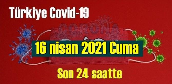 16 nisan 2021 Cuma virüs verileri yayınlandı, tablo Ciddi 289 Can kaybı yaşandı!