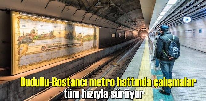 Dudullu-Bostancı metro hattında çalışmalar tüm hızıyla sürüyor