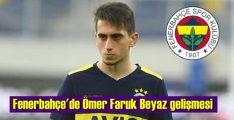Fenerbahçe'de Ömer Faruk Beyaz'ın takımda durumu belirsiz!