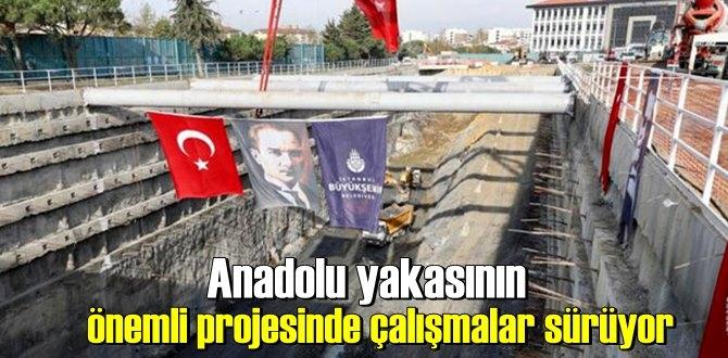 Anadolu yakasının önemli projesinde çalışmalar sürüyor.