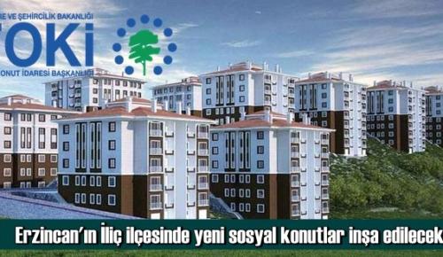 Erzincan'ın İliç ilçesinde yeni sosyal konutlar inşa edilecek
