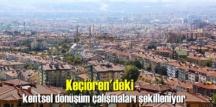 Keçiören'deki kentsel dönüşüm çalışmaları şekilleniyor