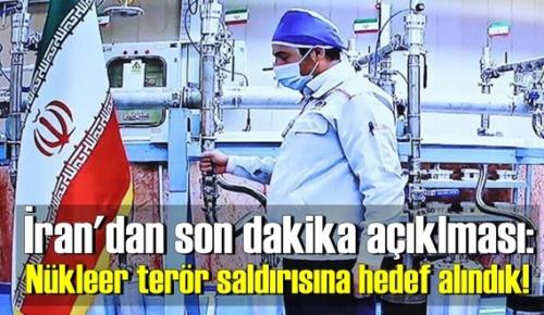 İran'dan son dakika açıklaması: Nükleer terör saldırısına hedef alındık!