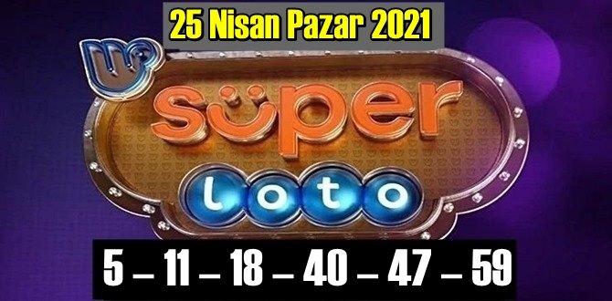 25 Nisan Pazar 2021/ Süper loto sonuçları: 5 – 11 – 18 – 40 – 47 – 59