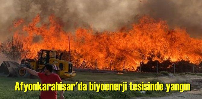 Afyonkarahisar'da bilinmeyen nedenle biyoenerji tesisinde Korkutan yangın