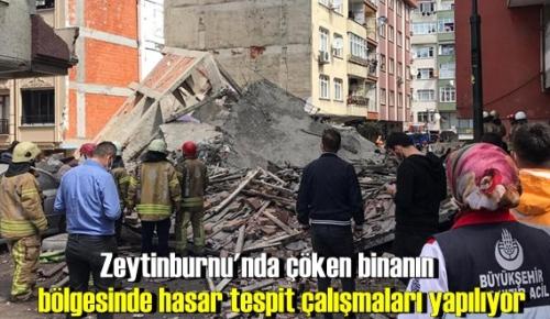 Zeytinburnu'nda çöken binanın bölgesinde hasar tespit çalışmaları yapılıyor