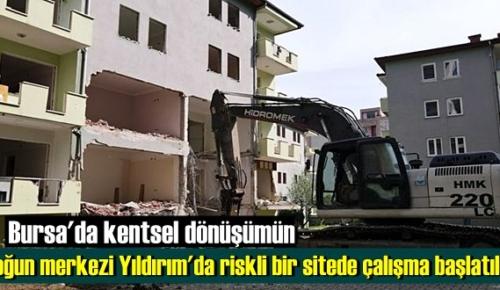 Bursa'da kentsel dönüşümün yoğun merkezi Yıldırım'da riskli bir sitede çalışma başlatıldı