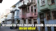 İstanbul'da riskli binalara yönelik çalışmalar devam ediyor