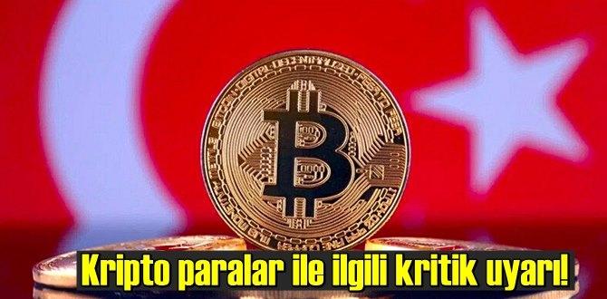 Dikkat! Türkiye Kripto para uyarısı!