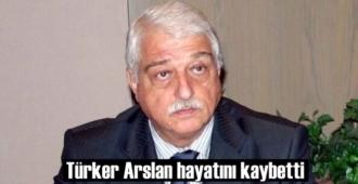 Üzücü haber! Türker Arslan hayatını kaybetti!