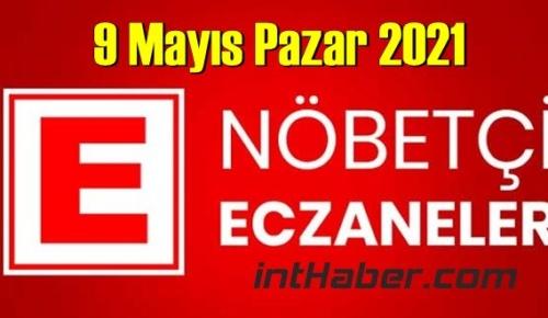 9 Mayıs Pazar 2021 Nöbetçi Eczane nerede, size en yakın Eczaneler listesi