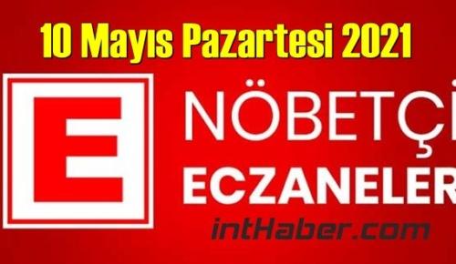 10 Mayıs Pazartesi 2021 Nöbetçi Eczane nerede, size en yakın Eczaneler listesi