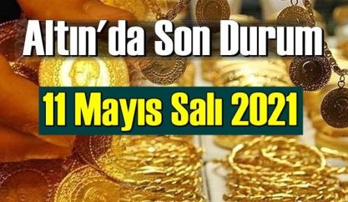 11 Mayıs Salı 2021 Bankalar ve serbest piyasa'da Tam,Gram ve Çeyrek Altın fiyatları