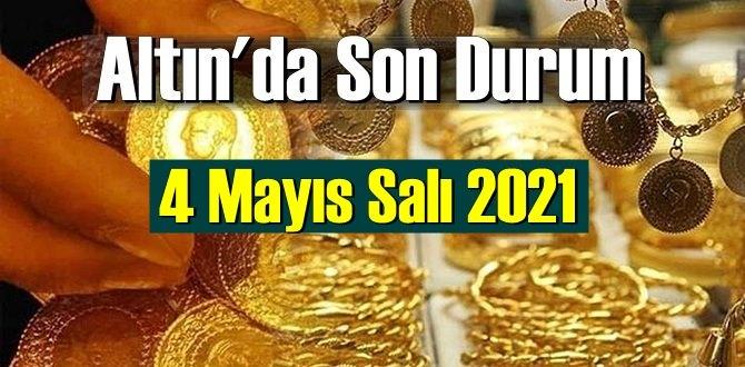 4 Mayıs Salı 2021 Bankalar ve serbest piyasa'da Tam,Gram ve Çeyrek Altın fiyatları