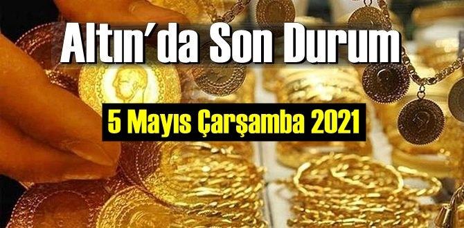5 Mayıs Çarşamba 2021 Bankalar ve serbest piyasa'da Tam,Gram ve Çeyrek Altın fiyatları