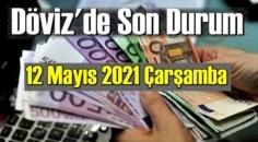 12 Mayıs 2021 Çarşamba Ekonomi'de Döviz piyasası, Döviz güne nasıl başladı